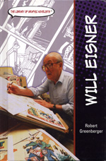 The Library of Graphic Novelists: Will Eisner by Robert Greenberger